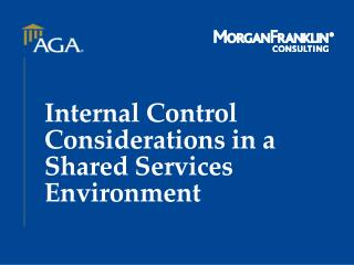 Internal Control Considerations in a Shared Services Environment
