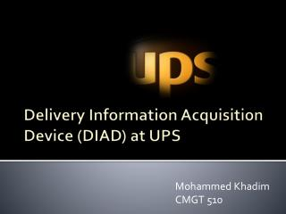 Delivery Information Acquisition Device (DIAD) at UPS