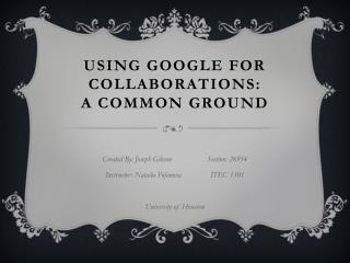 Using Google for Collaborations: A common Ground