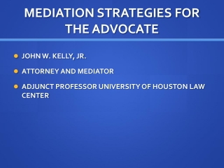 MEDIATION STRATEGIES FOR THE ADVOCATE