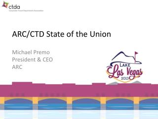 ARC/CTD State of the Union