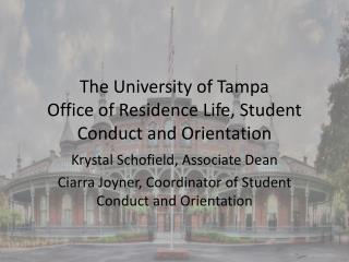 The University of Tampa Office of Residence Life, Student Conduct and Orientation