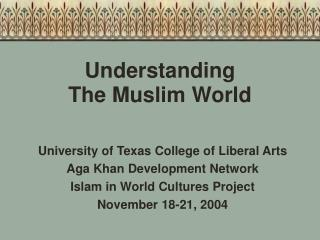 Understanding  The Muslim World