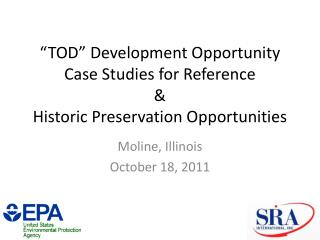 """ TOD "" Development Opportunity Case Studies for Reference  & Historic Preservation Opportunities"