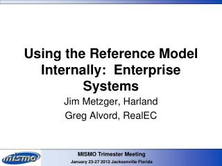 Using the Reference Model Internally:  Enterprise Systems