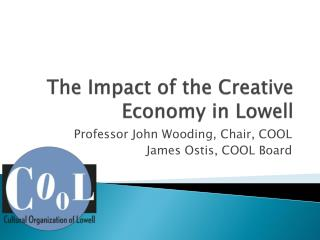The Impact of the  Creative  Economy in Lowell