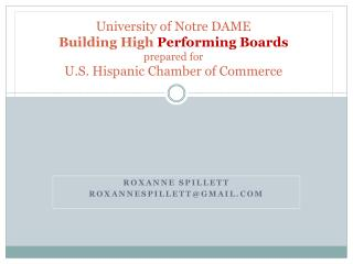 University of Notre DAME B uilding  H igh  Performing  B oards prepared for  U.S.  H ispanic  C hamber of Commerce
