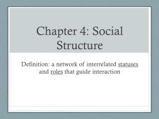 Chapter 4: Social Structure