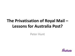 The Privatisation of Royal Mail – Lessons for Australia Post ?