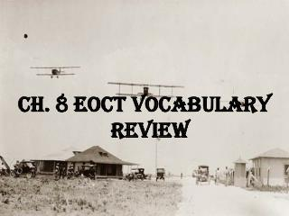 CH. 8 EOCT VOCABULARY REVIEW