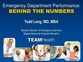 Emergency Department Performance:  BEHIND THE NUMBERS