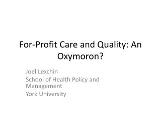 For -Profit  C are  and  Quality :  An  O xymoron ?