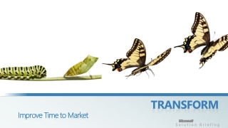 TRANSFORM Improve Time to Market