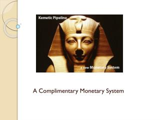 A Complimentary Monetary System