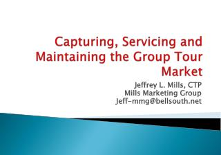Capturing, Servicing and Maintaining the Group Tour Market