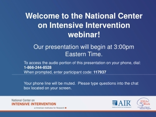 Welcome to the National Center on Intensive Intervention webinar!