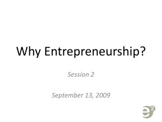 Why Entrepreneurship?