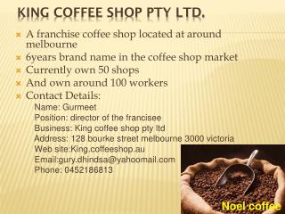 King  Coffee Shop Pty Ltd.