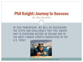 Phil Knight: Journey to Success By: Ross Reynolds