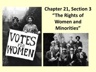 "Chapter 21, Section 3 ""The  Rights of Women  and Minorities"""
