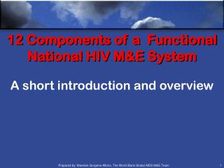 12 Components of a  Functional National HIV M&E System