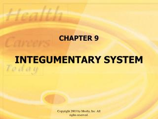 CHAPTER 9 INTEGUMENTARY SYSTEM
