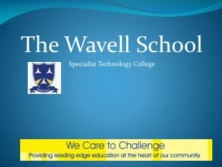 The Wavell School  Specialist Technology College