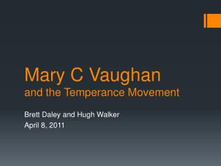 Mary C Vaughan and the Temperance Movement