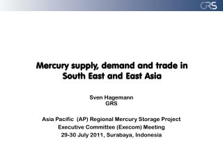 Mercury supply, demand and trade in  South East and East Asia