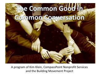 The Common Good in Common Conversation