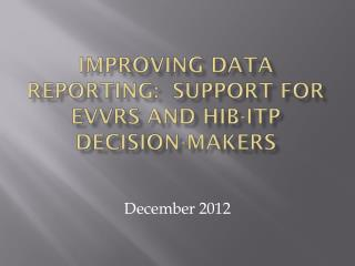 Improving Data Reporting:  Support for EVVRS and HIB-ITP Decision-makers