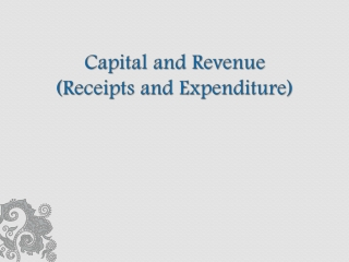 Capital and Revenue (Receipts and Expenditure)
