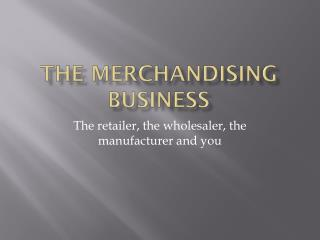 The Merchandising Business