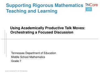 Supporting Rigorous Mathematics Teaching and Learning     Using Academically Productive Talk Moves: Orchestrating a Foc