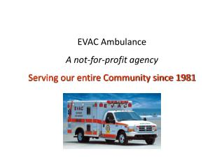 EVAC Ambulance A not-for-profit agency