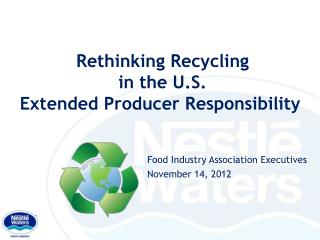 Rethinking Recycling  in the U.S.  Extended Producer Responsibility