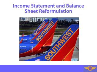 Income Statement and Balance Sheet Reformulatio n