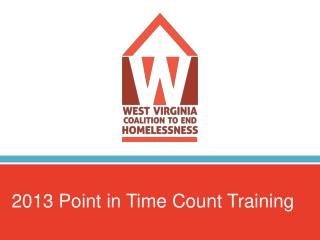2013 Point in Time Count Training