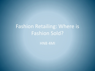 Fashion Retailing: Where is Fashion Sold?