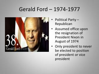 Gerald Ford – 1974-1977