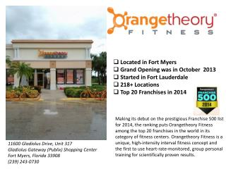 Located in Fort Myers   Grand Opening was in October  2013  Started in Fort Lauderdale  218+ Locations  Top 20 Franchis