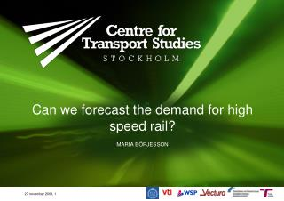 Can we forecast the demand for high speed  rail?