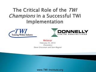 The Critical Role of the  TWI Champions  in a Successful TWI Implementation