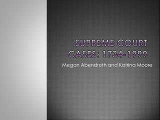 Supreme court Cases :  1734-1999