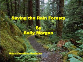 Saving the Rain Forests By  Sally Morgan