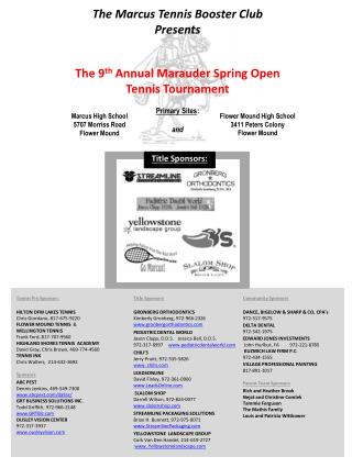 The Marcus Tennis Booster Club Presents The 9 th  Annual Marauder Spring Open Tennis Tournament Primary Sites :  and
