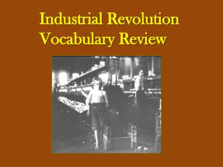 Industrial Revolution Vocabulary Review