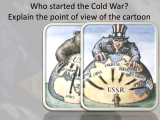 Who started the Cold War?   Explain the point of view of the cartoon