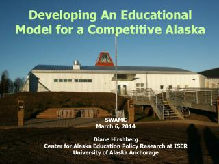 Developing An  Educational Model for a Competitive Alaska
