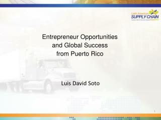 Entrepreneur Opportunities  and Global Success  from Puerto Rico